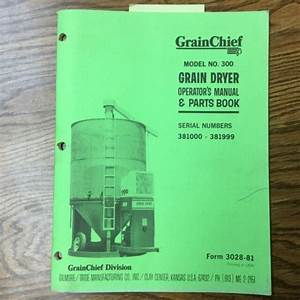 Grain Chief 300 Grain Dryer Operation  U0026 Maintenance Manual