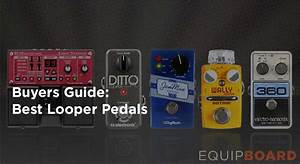 5 Best Looper Pedals For Guitar  Gear Guide  Mar 2019