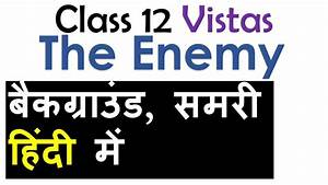 The Enemy Chapter 4 Summary Explained In Hindi