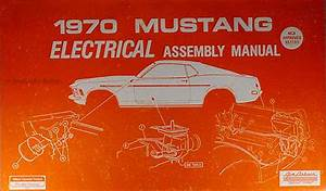 1970 Ford Mustang Electrical Wiring Assembly Manual Reprint