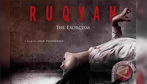 Ruqyah: The Exorcism Bukan The Exorcist - Seleb Tempo.co