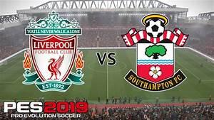 Liverpool vs Southampton - Premier League 2018/19 Season ...