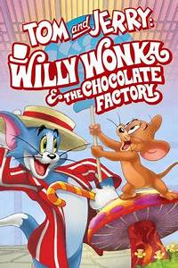 Tom and Jerry: Willy Wonka & the Chocolate Factory (2017 ...