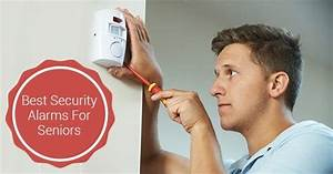 A Guide To Selecting The Best Security Alarms For Senior