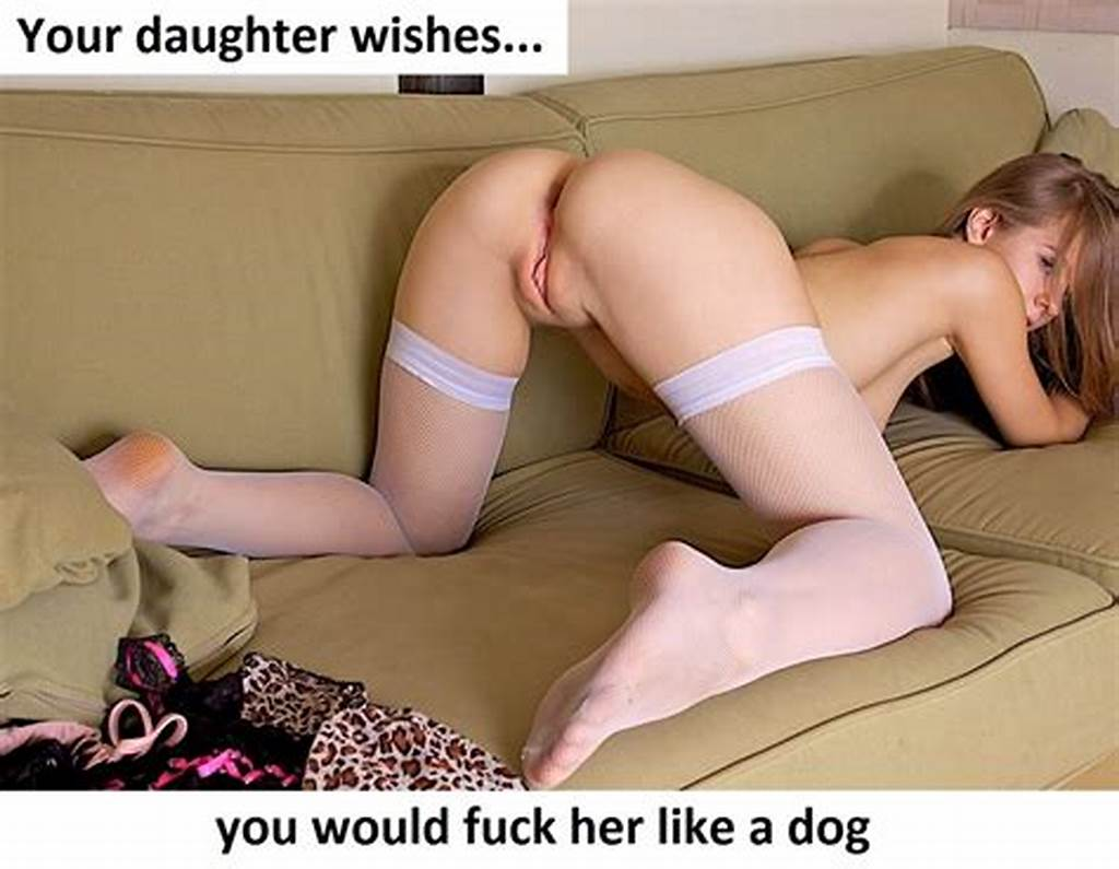 #Teen #Daddy #Daughter #Incest #Captions #050 #Naughty #Girl