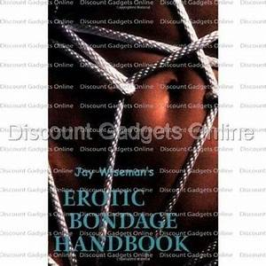Erotic Bondage Handbook Jay Wiseman Sex Restraint Guide