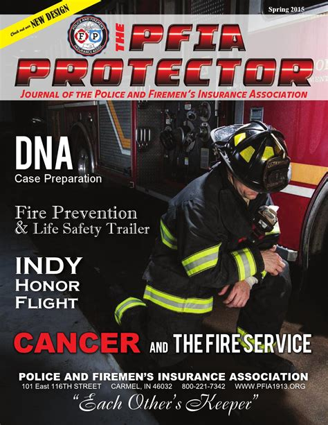 Police and firemen's insurance association 101 east 116th st carmel, indiana 46032 phone number: The PFIA Protector-Spring 2015 by Police and Firemen's Insurance Association - Issuu