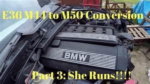 E36 4 Cylinder  M44  To 6 Cylinder  M50  Engine Swap Diy