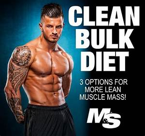 The Clean Bulk Diet  3 Options For More Lean Muscle