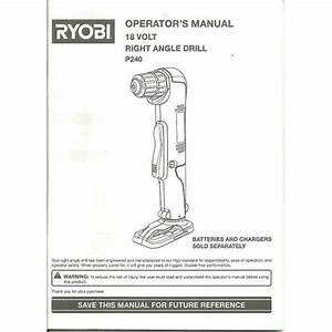 Operator U0026 39 S Manual Ryobi P240 Right Angle Drill Pn 983000