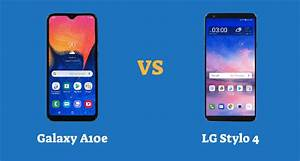 Samsung Galaxy A10e Vs Lg Stylo 4 Lte  Specs Comparison