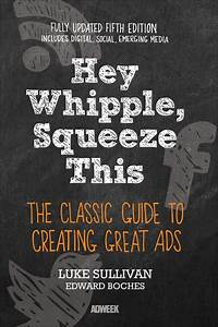 Hey Whipple Squeeze This  The Classic Guide To Creating