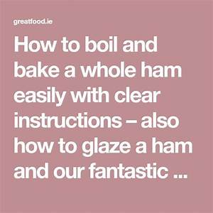 How To Boil And Bake A Whole Ham Easily With Clear