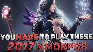 Upcoming (Best) MMORPGs In 2017 You HAVE To Play!