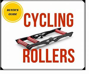The Best Cycling Rollers  The Ultimate Buyer U0026 39 S Guide