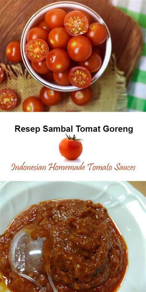 Mungkin itu kalimat yang pas untuk menggambarkan orang indonesia. Resep Sambal Tomat Goreng, Indonesian Homemade Tomato Sauces #sambal #resep #recipes #homemade # ...