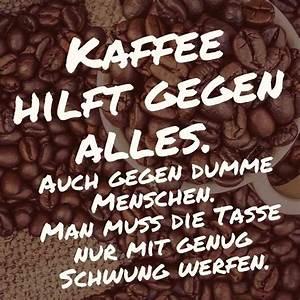 Kaffee Hilft Gegen Alles : kaffee spr che interessante fakten bers getr nk machen gute laune ~ A.2002-acura-tl-radio.info Haus und Dekorationen