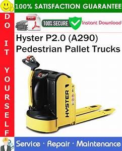 Hyster P2 0  A290  Pedestrian Pallet Trucks Service Repair