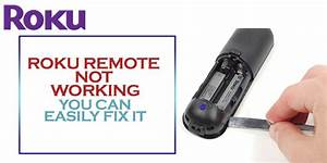 Roku Remote Not Working An Ultimate Complete Guide 2020