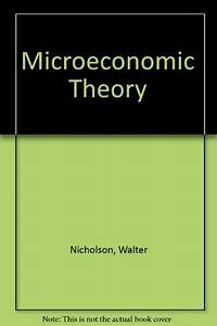 Microeconomic Theory By Nicholson Walter