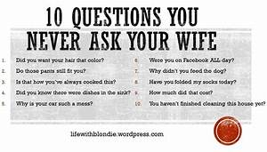 10 Questions You Never Ask Your Wife
