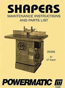 Powermatic 27  U0026 27 Super Wood Shaper Instructions  U0026 Part