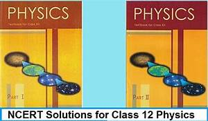Ncert Solutions For Cbse 12th Physics  All Chapters