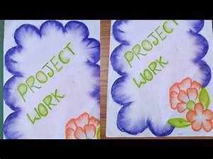 Project Report Front Page Design How To Decorate Front Page School Project File Youtube