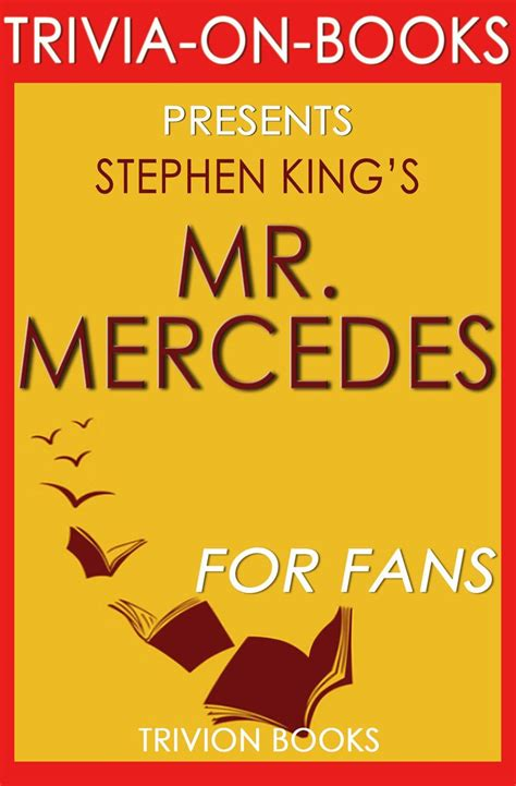 Mercedes, you yearn for the possibility that the astonishingly prolific stephen king might once again after a while, a kind of sensory deprivation sets in and you may need to take a break from mr. Mr. Mercedes: A Novel By Stephen King (Trivia-On-Books) - eBook - Walmart.com - Walmart.com