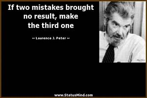 If two mistakes... Peter J Laurence Quotes