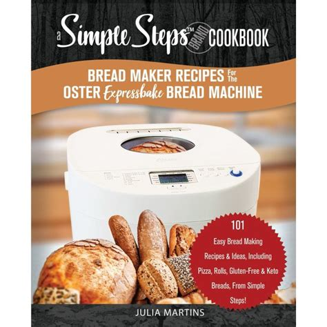 Lol i am not a baker, but have figured out it is super easy to do this in my bread machine!!! Bread Cookbook: Bread Maker Recipes for the Oster Expressbake Bread Machine: A Simple Steps ...