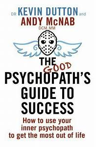 Good Psychopath U0026 39 S Guide To Success  How To Use Your Inner By Andy Mcnab  Vg