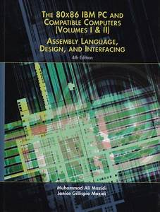 80X86 IBM PC and Compatible Computers, 4th edition ...
