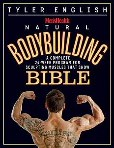 Men U0026 39 S Health Natural Bodybuilding Bible  The Complete Natural Guide To Sculpting Muscles That