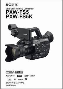 Sony Pxw Fs5 Fs5k Camcorder Service Manual  U0026 Troublesh