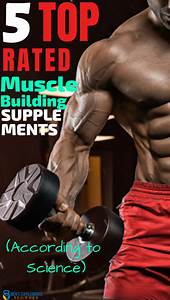 5 Absolute Best Muscle Building Supplements  For Explosive Growth   With Images