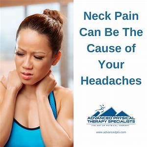 Neck Pain Can Be The Cause Of Your Headaches