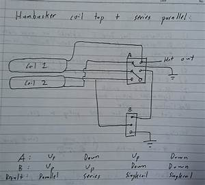 Wiring Idea For Series  Parallel With Coil Split