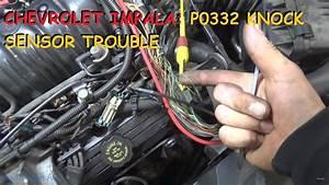 Chevy Impala - P0332 Knock Sensor Trouble