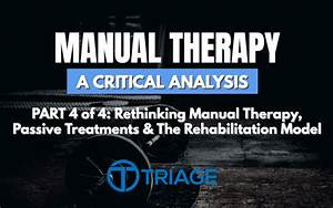 Manual Therapy Critical Analysis - Part 4  4