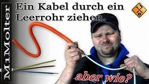 Zugdraht Für Leerrohre : ein kabel durch ein leerrohr ziehen tipp von m1molter ~ Watch28wear.com Haus und Dekorationen