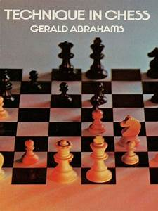 Read Technique In Chess Online By Gerald Abrahams