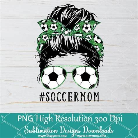 The entire library of our object mockups is at your disposal. Messy Hair Bun Soccer Mom PNG sublimation downloads ...