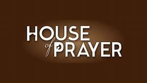 House Of Prayer Part 2  U2013 Thrive Church