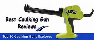 10 Best Caulking Guns Reviewed In 2020  With User Guide