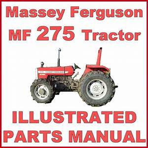 Massey Ferguson Mf275 275 Tractor Illustrated Parts Manual