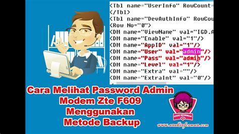 Solusi atas masalah ini masih ada. Cara melihat Password Admin Modem ZTE F609 Dengan Metode Backup - YouTube