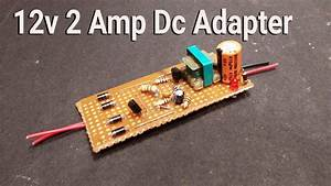 How To Make A 12v 2 Amp Dc Adapter  Et Discover