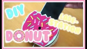 Ladestation Für Handy : diy donut ladestation f r 39 s handy weeklymel youtube ~ Watch28wear.com Haus und Dekorationen