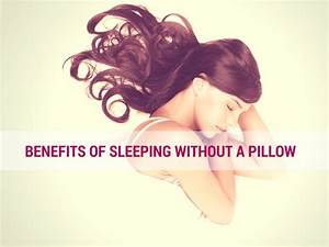 is it better to sleep without a pillow e1475875500626 With benefits of sleeping without a pillow
